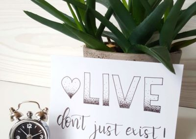 live don't just exist - Handlettering Spruch